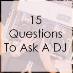 15 questions to ask a dj