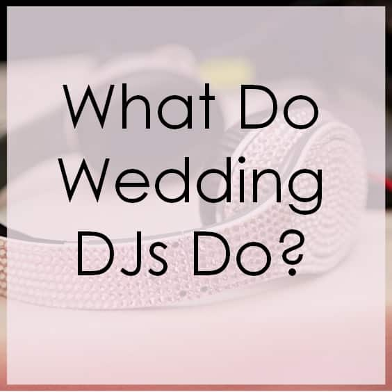 what do wedding djs do
