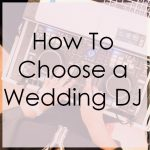 how to choose a wedding dj