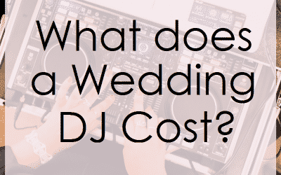 Wedding DJ Pricing Guide – What does a wedding DJ Cost?