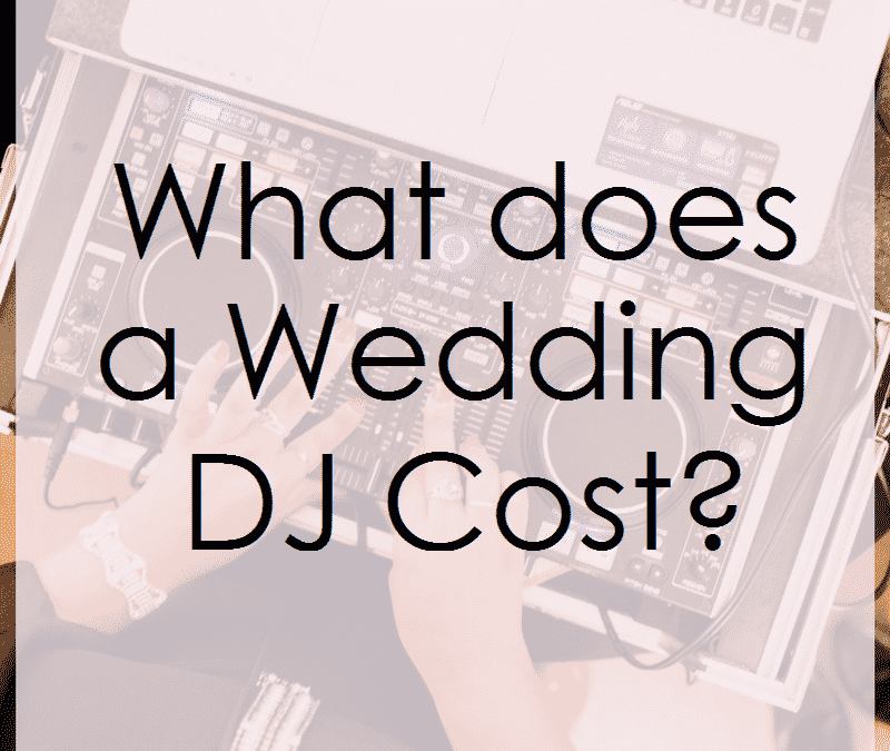 What Does A Wedding Dj Cost Wedding Dj Pricing Guide