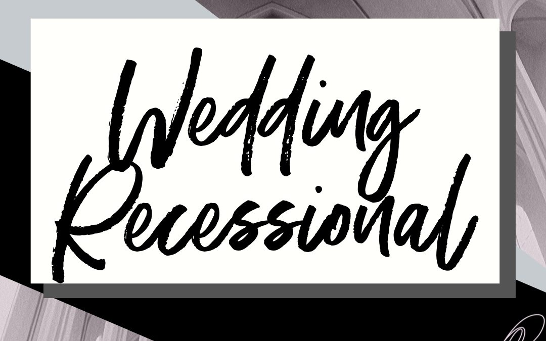 40+ Wedding Recessional Songs