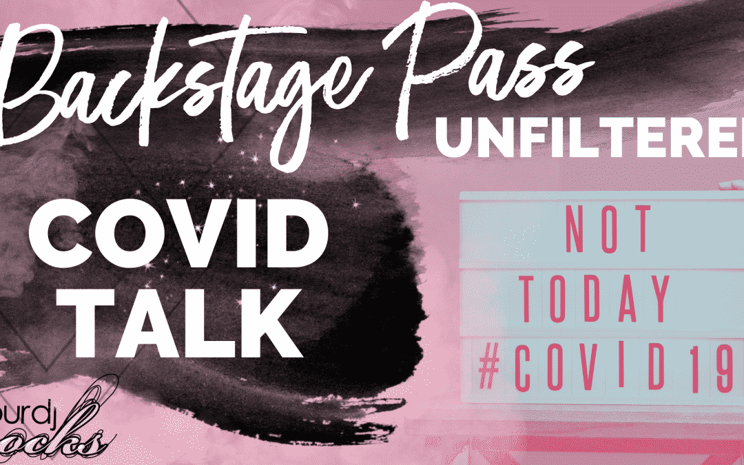 Backstage Pass: Unfiltered COVID Talk