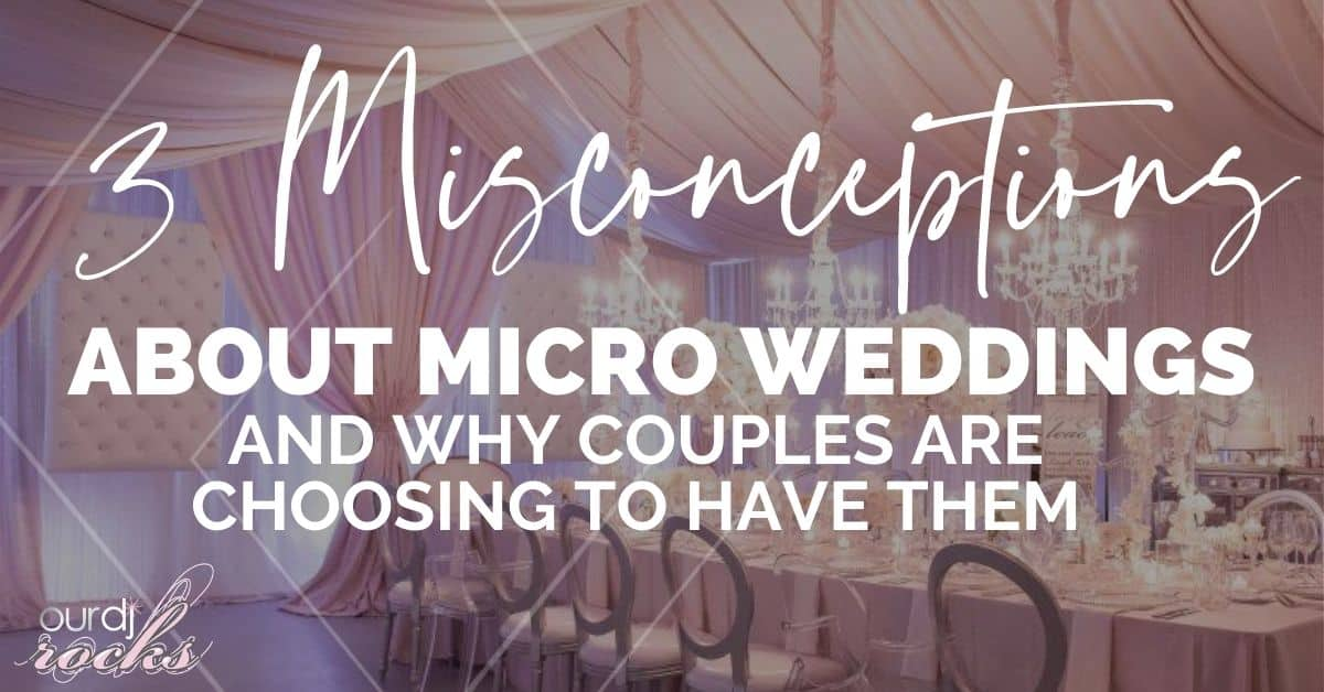 3 misconceptions about weddings and why couples are choosing to have them
